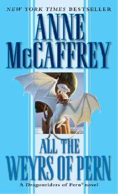 All the Weyrs of Pern By McCaffrey, Anne