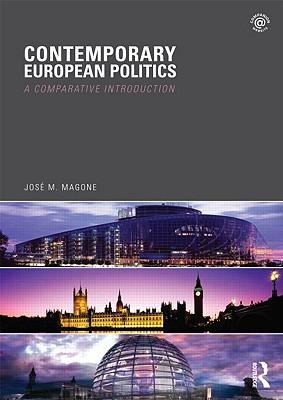 Contemporary European Politics By Magone, Jose M.