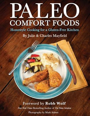 Paleo Comfort Foods By Mayfield, Julie Sullivan/ Mayfield, Charles/ Wolf, Robb (FRW)